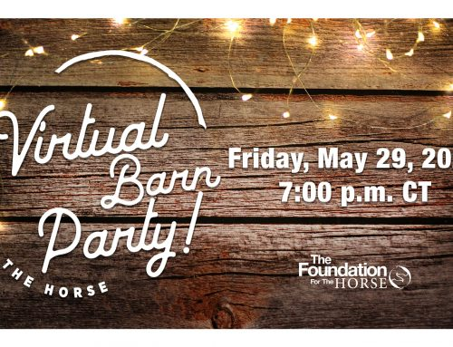 The Foundation for the Horse Throwing a  Virtual Barn Party to Celebrate the Horse and Essential Care Providers